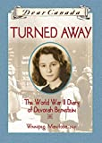 Matas, Carol: Turned Away: The World War II Diary of Devorah Bernstein