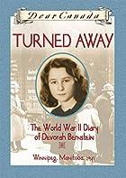 Turned Away : the World War II Diary of…