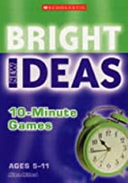 10-Minute Games (New Bright Ideas) by Alison…