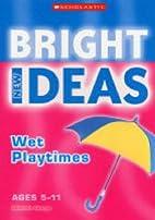 Wet Playtimes (New Bright Ideas) by Deborah…