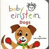 Aigner-Clark, Julie: Dogs (Baby Einstein)