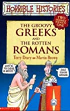 The Groovy Greeks AND The Rotten Romans by…