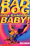 Chatterton, Martin: Bad Dog Goes Barktastic Baby!