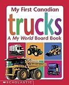 My First Canadian Trucks: A My World Board…