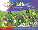 Bentley, Dawn: Good Night, Sweet Butterflies: A Color Dreamland
