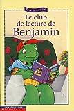 Duchesne,Christiane: Club de lecture de Benjamin Le