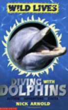 Diving with Dolphins (Wild Lives) by Nick…