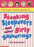 Sutherland, Gillian: Best Mates' Guide to Stonking Sleepovers and Other Girly Gatherings