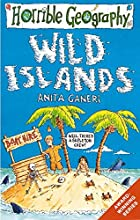 Wild Islands (Horrible Geography) by Anita…