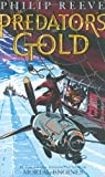 Reeve, Philip: Predator's Gold