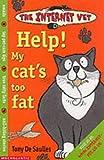 De Saulles, Tony: Help! My Cat's Too Fat (Internet Vet)