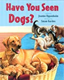 Oppenheim, Joanne: Have You Seen Dogs?