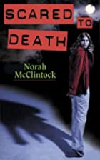 Scared to Death by Norah McClintock