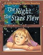 The Night the Stars Flew by Jo Ellen Bogart