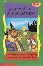 Lily and the Wizard Wackoo by Judy…