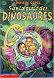 Oppel, Kenneth: Sur la Piste des Dinosaures