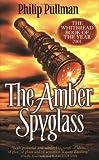 Pullman, Philip: The Amber Spyglass