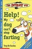 De Saulles, Tony: Help! My Dog Can't Stop Farting! (Internet Vet)