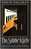 Pullman, Philip: The Subtle Knife: Adult Edition (His Dark Materials)