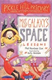 Cox, Phil Roxbee: Miss Galaxy's Space Lessons (Pickle Hill Primary)