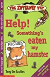De Saulles, Tony: Help! Something's Eaten My Hamster! (Internet Vet)