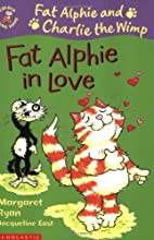 Fat Alphie In Love: (Colour Young Hippo) by…