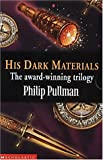 """Pullman, Philip: His Dark Materials Gift Set: """"Northern Lights"""", """"The Subtle Knife"""", """"The Amber Spyglass"""""""