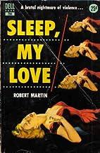 Sleep, My Love (dell, #794) by Robert Lee…