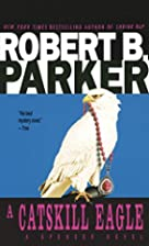 A Catskill Eagle (Spenser, Book 12) by…