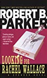 Parker, Robert B.: Looking for Rachel Wallace