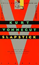 Slapstick: Or Lonesome No More! by Kurt…