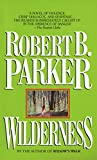 Parker, Robert B.: Wilderness