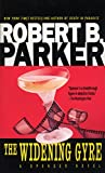 Parker, Robert B.: The Widening Gyre