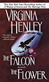 Virginia Henley: The Falcon and the Flower