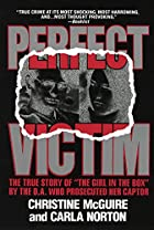 Perfect Victim: The True Story of The Girl…