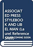 French, Christopher W.: Associated Press Stylebook and Libel Manual: With Appendixes on Photo Captions Filing the Wire