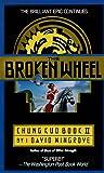 Wingrove, David: The Broken Wheel: A Chung Kuo Novel