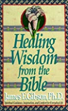 HEALING WISDOM FROM THE BIBLE by James E.…