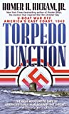 Hickam, Homer H.: Torpedo Junction: U-Boat War Off America's East Coast 1942