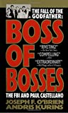 O'Brien, Joseph F.: Boss of Bosses: The Fall of the Godfather  The FBI and Paul Castellano