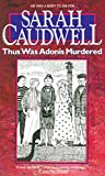 Caudwell, Sarah L.: Thus Was Adonis Murdered