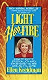 Kreidman, Ellen: Light Her Fire: How to Ignite Passion and Excitement in the Woman You Love