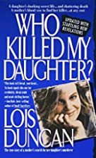 Who killed my daughter? [1994 paperback ed.]…