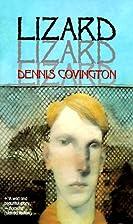 Lizard by Dennis Covington