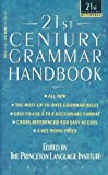 Princeton Language Institute Staff: 21st Century Grammar Handbook