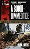 Astor, Gerald: A Blood-Dimmed Tide: The Battle of the Bulge by the Men Who Fought It