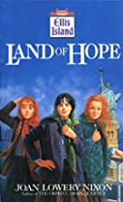 Land of Hope (Ellis Island) by Joan Lowery&hellip;