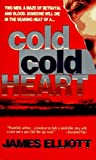 Elliott, James: Cold Cold Heart
