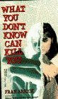 What You Don't Know Can Kill You by Fran…