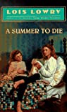 Lowry, Lois: A Summer to Die